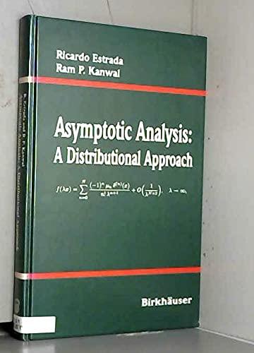 Asymptotic Analysis: A Distributional Approach: Estrada, Ricardo, Kanwal,