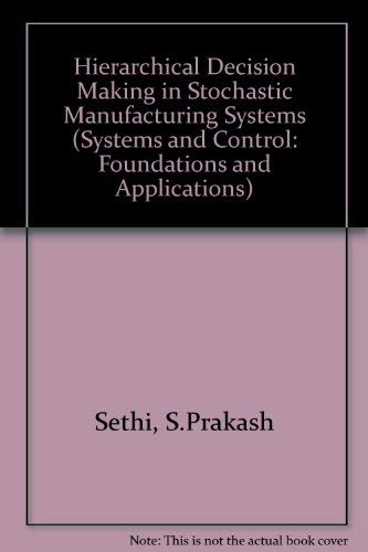 9783764337353: Hierarchical Decision Making in Stochastic Manufacturing Systems