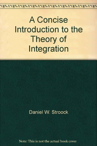 9783764337599: A Concise Introduction to the Theory of Integration