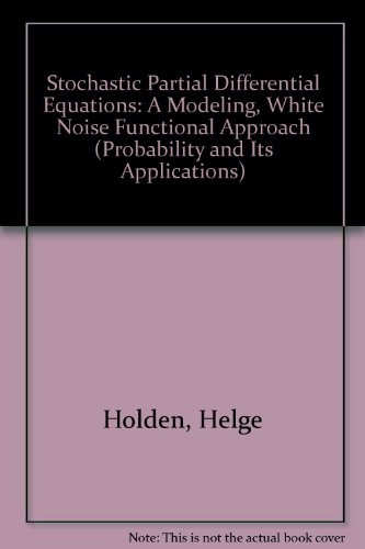 9783764339289: Stochastic Partial Differential Equations: A Modeling, White Noise Functional Approach (Probability and its Applications)