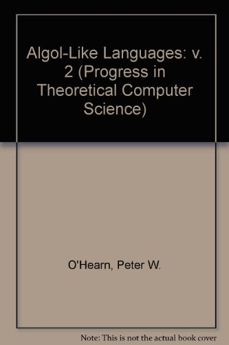 Algol-Like Languages: v. 2 (Progress in Theoretical Computer Science) (3764339373) by Peter O'Hearn; Robert Tennant; Robert D. Tennent