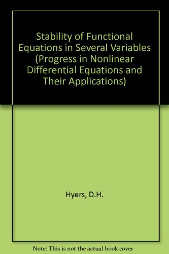 9783764340247: Stability of Functional Equations in Several Variables (Progress in Nonlinear Differential Equations and Their Applications)
