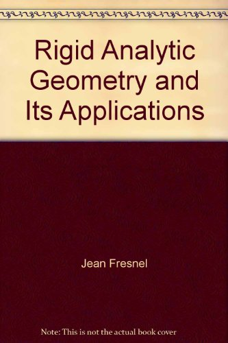 9783764342067: Rigid Analytic Geometry and Its Applications