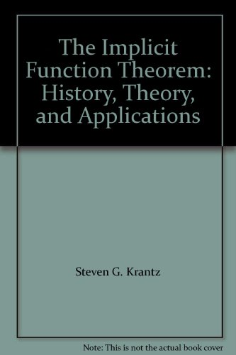 9783764342852: The Implicit Function Theorem: History Theory and Applications