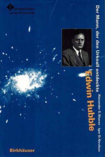 Edwin Hubble : der Mann, der den: Åarov, Aleksandr S.