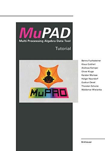 9783764350178: MuPAD: Multi Processing Algebra Data Tool Tutorial MuPAD Version 1.2