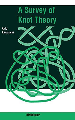 A Survey of Knot Theory: Akio Kawauchi