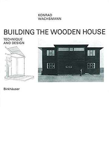 Building the Wooden House: Konrad Wachsmann; Contributor-Christa