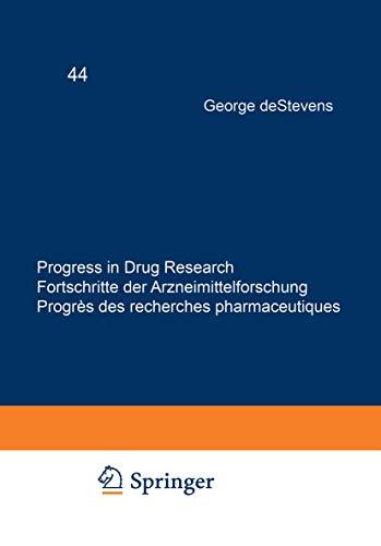 Progress in Drug Research 44 (v. 44): deStevens, George, Zingel,