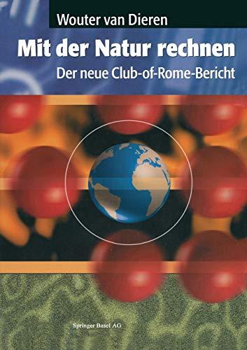 9783764351731: Mit Der Natur Rechnen: Der Neue Club-Of-Rome-Bericht: Vom Bruttosozialprodukt Zum Okosozialprodukt