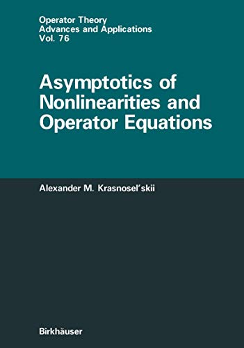9783764351755: Asymptotics of Nonlinearities and Operator Equations (Operator Theory: Advances and Applications)