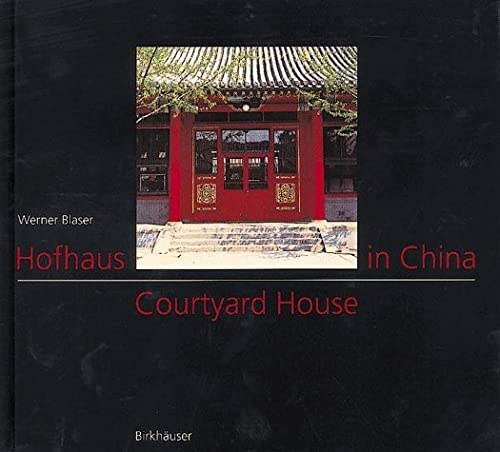 Courtyard House in China : Tradition and: Werner Blaser