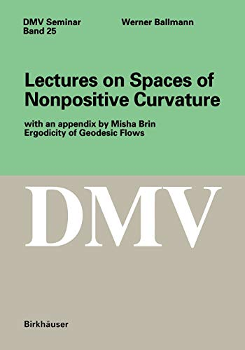 Lectures on Spaces of Nonpositive Curvature: Werner Ballmann