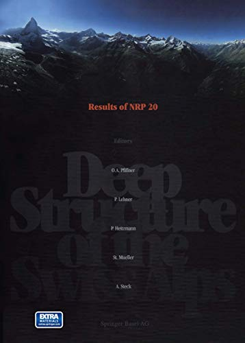 Deep Structure of the Swiss Alps: Results of NEP/PNR20: Peter Heitzmann/ Peter Lehner/ Adrian ...