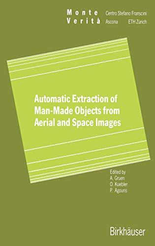 9783764352646: Automatic Extraction of Man-Made Objects from Aerial Space Images (Monte Verita)