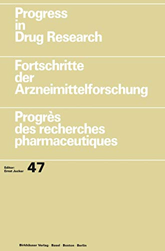 9783764352998: Progress in Drug Research / Fortschritte der Arzneimittelforschung / Progrès des recherches pharmaceutiques: v. 47