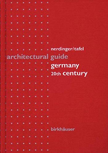 Architectural Guide Germany: 20th Century: Nerdinger, Winfried.; Tafel,