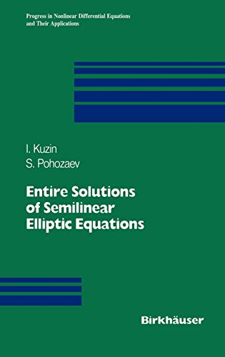 9783764353230: Entire Solutions of Semilinear Elliptic Equations (Progress in Nonlinear Differential Equations and Their Applications)