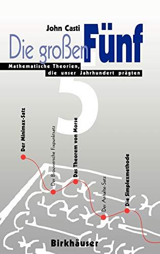 9783764353384: Die großen Fünf: Mathematische Theorien, die unser Jahrhundert prägten (German Edition)