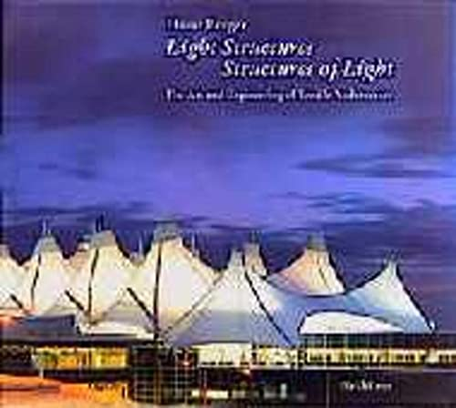 9783764353520: Light Structures - Structures of Light: The Art and Engineering of Tensile Architecture