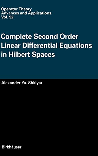 9783764353773: Complete Second Order Linear Differential Equations in Hilbert Spaces (Operator Theory: Advances and Applications)
