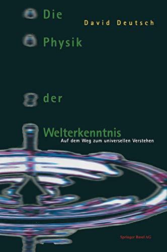 9783764353858: Die Physik der Welterkenntnis: Auf dem Weg zum universellen Verstehen (German Edition)