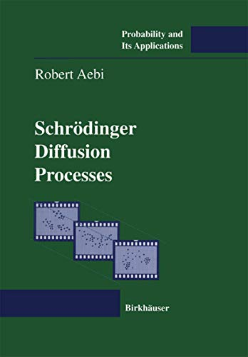 9783764353865: Schrödinger Diffusion Processes (Probability and Its Applications)