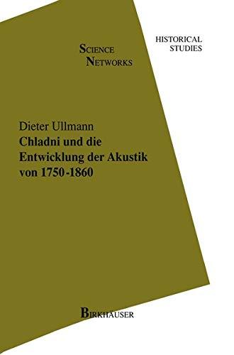 9783764353988: Chladni und die Entwicklung der Akustik von 1750–1860 (Science Networks. Historical Studies) (German Edition)