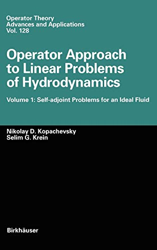 9783764354060: Operator Approach to Linear Problems of Hydrodynamics: Volume 1: Self-adjoint Problems for an Ideal Fluid (Operator Theory: Advances and Applications) (v. 1)