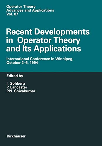 9783764354138: Recent Developments in Operator Theory and Its Applications: International Conference in Winnipeg, October 2–6, 1994 (Operator Theory: Advances and Applications)