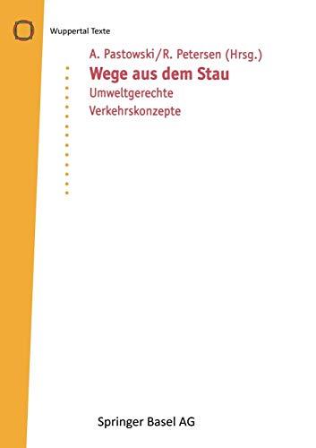 9783764354145: Wege Aus Dem Stau: Umweltgerechte Verkehrskonzepte (Wuppertal Texte)