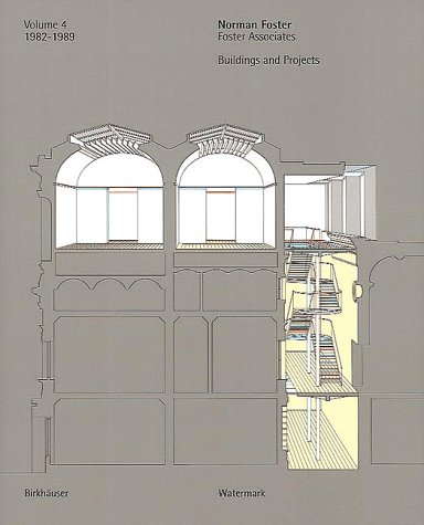9783764354282: Norman Foster : Building and Projects: 1982-89 v. 4