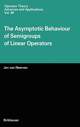9783764354558: The Asymptotic Behaviour Of Semigroups Of Linear Operators