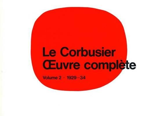 Le Corbusier - Oeuvre Complete:: Le Corbusier - Oeuvre complète: Willy Boesiger