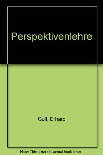 Perspektivenlehre: Gull, Erhard