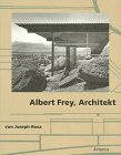 9783764355494: Albert Frey, Architekt