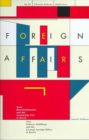 Foreign Affairs: F, GB, USA, CH u. D.: Botschaften u. Ministerien in der Hauptstadt Berlin. (...
