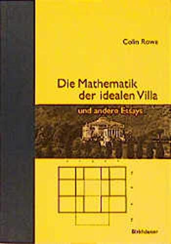 9783764356347: Die Mathematik Der Idealen Villa Und Andere Essays
