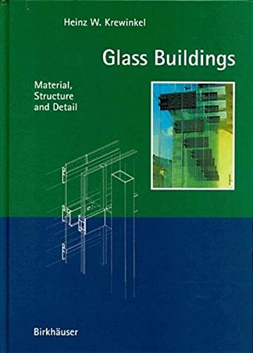 9783764356507: Glass Buildings: Material, Structure and Detail