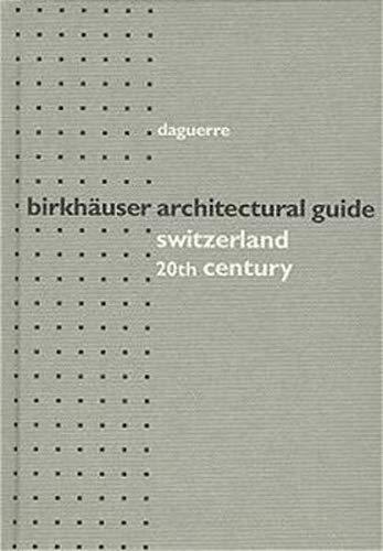 9783764357139: Birkhauser Architectural Guide Switzerland: 20th Century