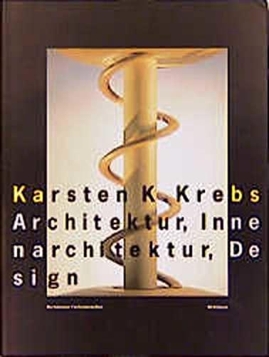 9783764357320: Karsten K. Krebs: Architektur, Innenarchitektur, Design