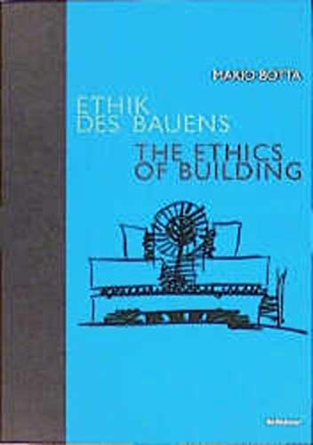 Ethik des Bauens = The ethics of building. Translation from Italian into German: Andreas Simon ; ...