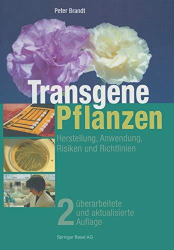 Transgene Pflanzen: Herstellung, Anwendung, Risiken und Richtlinien (German Edition) (3764357533) by Peter Brandt