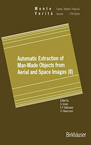 9783764357887: Automatic Extraction of Man-Made Objects from Aerial and Space Images (II) (Monte Verita) (v. 2)