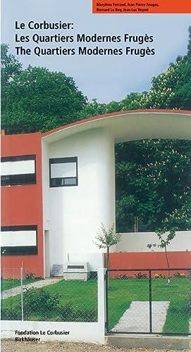 Le Corbusier. Les Quartiers Modernes Frugès /: Marylène Ferrand; Jean-Pierre