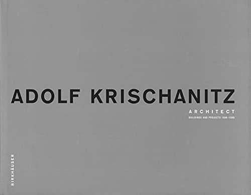 Adolf Krischanitz Architect: Buildings and Projects 1986-1998: Krischanitz, Adolf