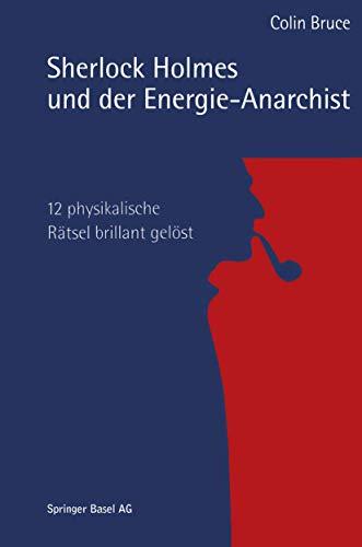 9783764358341: Sherlock Holmes und der Energie-Anarchist: 12 physikalische Rätsel brillant gelöst (German Edition)