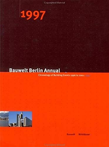 Bauwelt Berlin Annual 1997: Chronology of Building Events 1996 to 2001: Duttmann, M & Zwoch F.