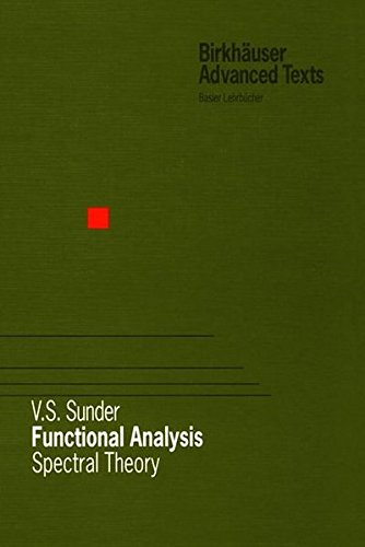 9783764358921: Functional Analysis: Spectral Theory (Birkhäuser Advanced Texts Basler Lehrbücher)