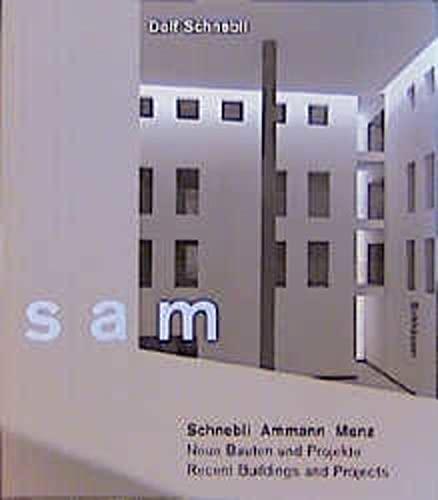 Sam Schnebli Ammann Menz: Recent Buildings and Projects: Schnebli, Dolf